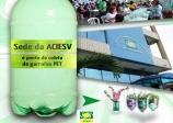 Sede da ACIESV é ponto de coleta de garrafas PET