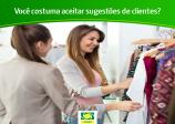 Você costuma aceitar sugestões de clientes?