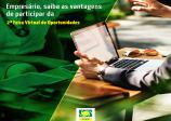 Empresário, saiba as vantagens de participar da 2º Feira Virtual de Oportunidades