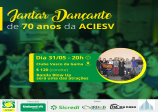 Jantar Dançante de 70 anos da ACIESV acontece no próximo dia 31